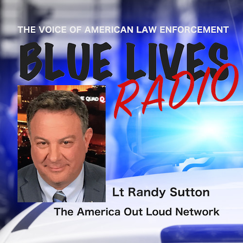 Blue Lives Radio with Randy L. Sutton - America out Loud