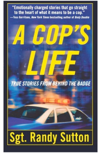 A Cops Life by Randy L. Sutton